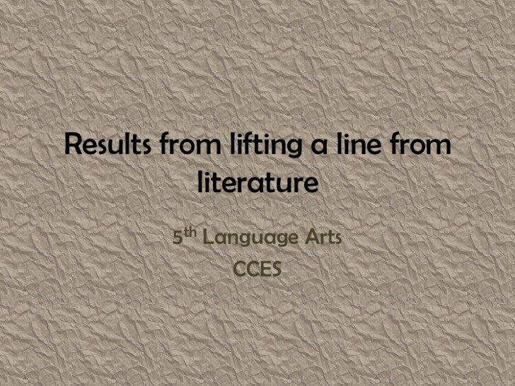 Results from lifting a line from literature<br />5th Language Arts<br />CCES<br />