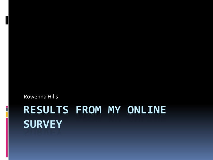 Results from my online survey