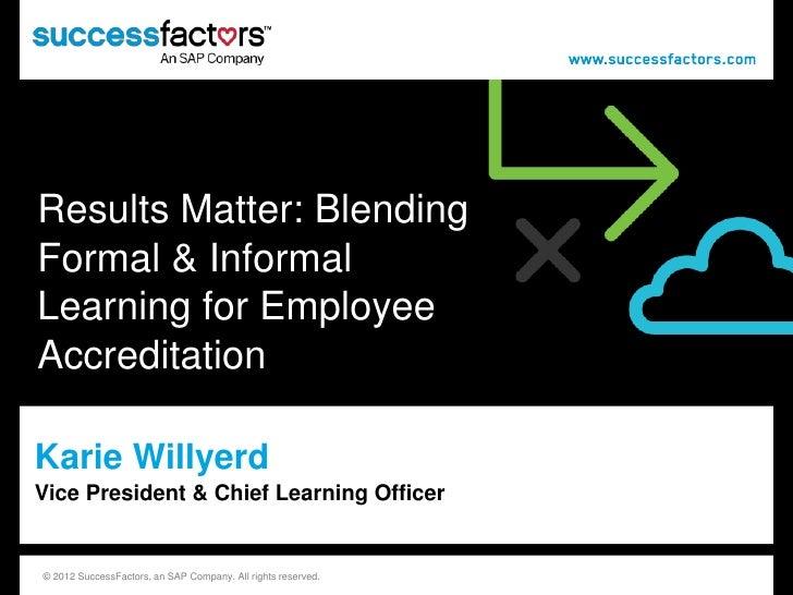Results Matter: Blending Forman & Informal Learning for Employee Accreditation