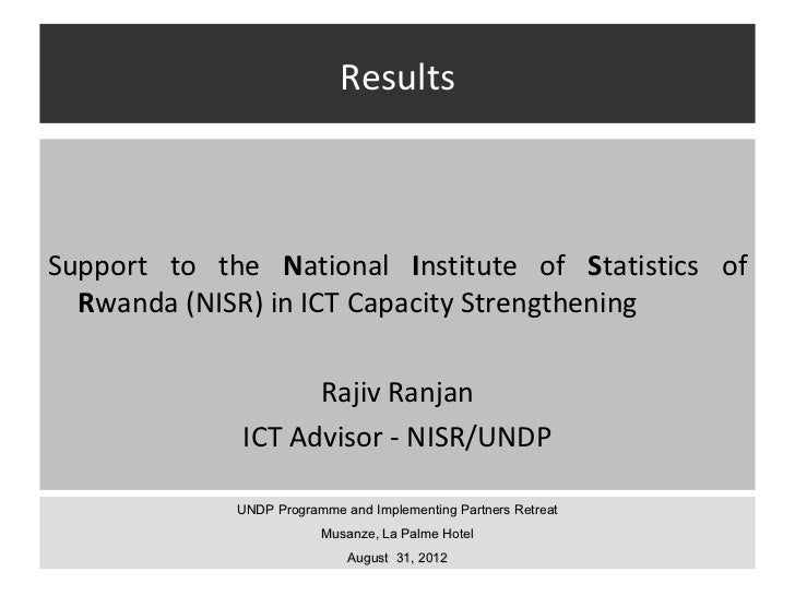 ResultsSupport to the National Institute of Statistics of  Rwanda (NISR) in ICT Capacity Strengthening                   R...