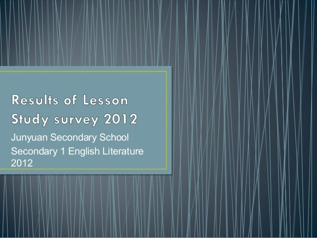 Junyuan Secondary SchoolSecondary 1 English Literature2012