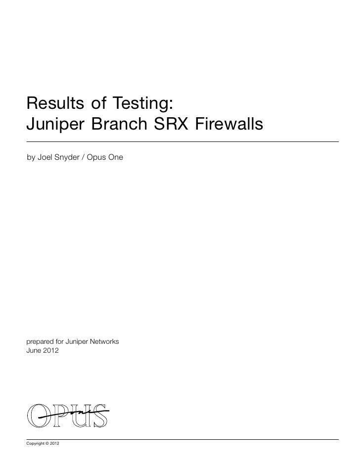 Results of testing   juniper branch srx firewalls