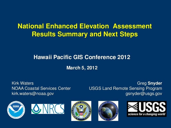 National Enhanced Elevation Assessment      Results Summary and Next Steps          Hawaii Pacific GIS Conference 2012    ...
