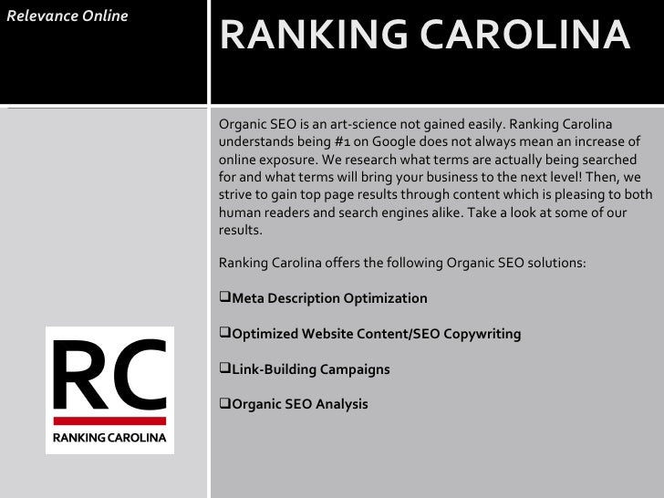 RANKING CAROLINA Relevance Online <ul><li>Organic SEO is an art-science not gained easily. Ranking Carolina understands be...
