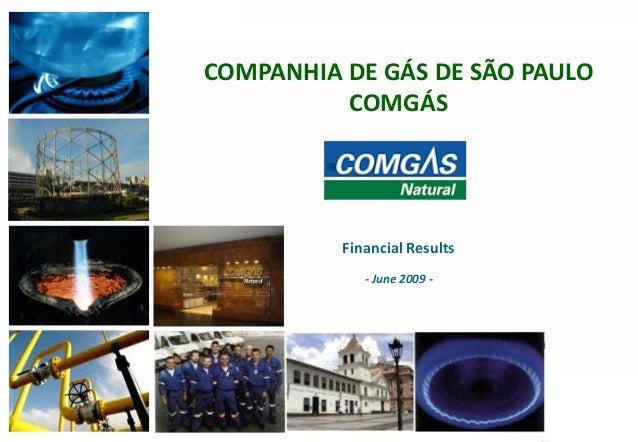 111COMPANHIA DE GÁS DE SÃO PAULOCOMGÁSFinancial Results- June 2009 -