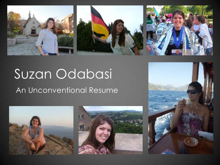 Suzan Odabasi<br />An Unconventional Resume<br />