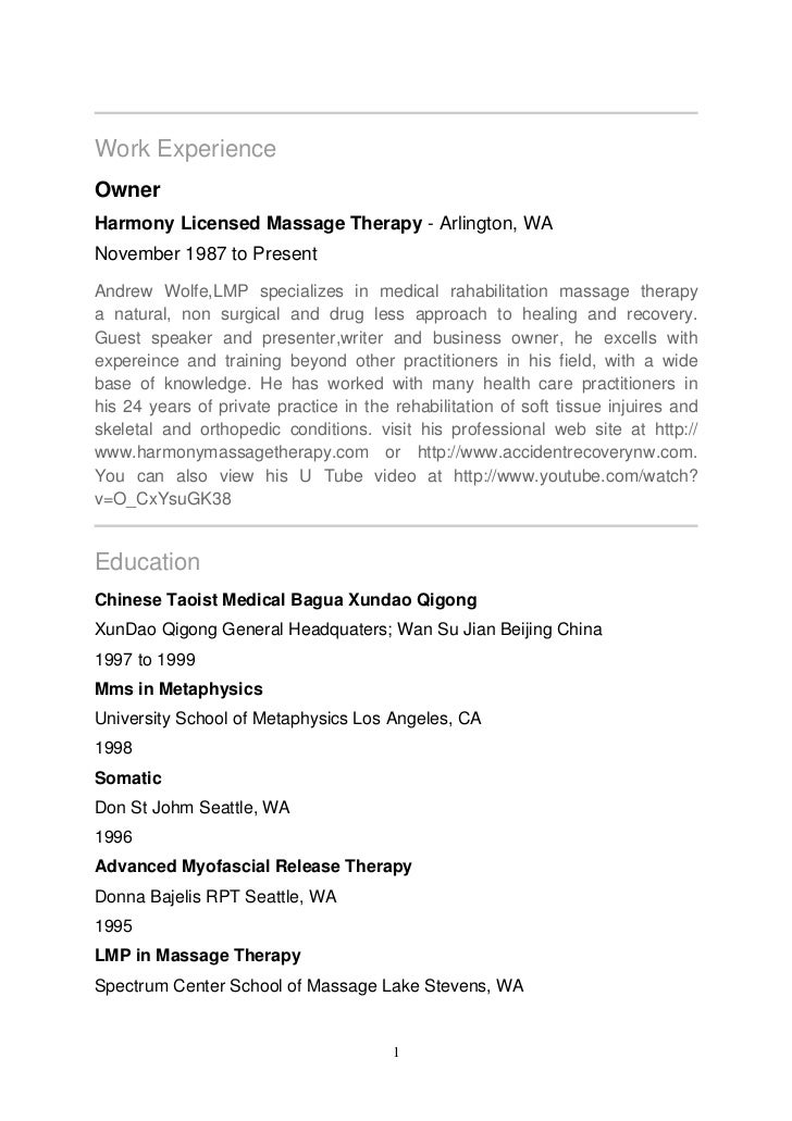Work ExperienceOwnerHarmony Licensed Massage Therapy - Arlington, WANovember 1987 to PresentAndrew Wolfe,LMP specializes i...
