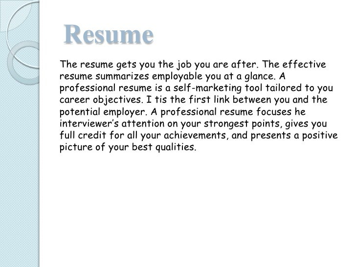 ResumeThe resume gets you the job you are after. The effectiveresume summarizes employable you at a glance. Aprofessional ...
