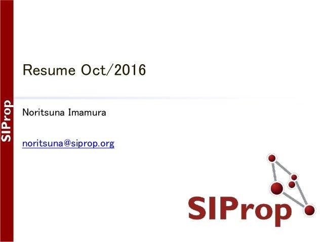 Resume Aug/2014 Noritsuna Imamura noritsuna@siprop.org
