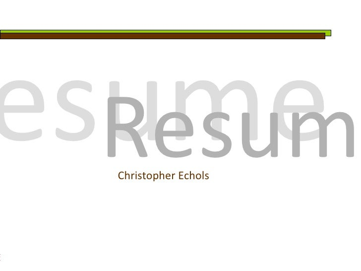 sume  Resume  Christopher Echols