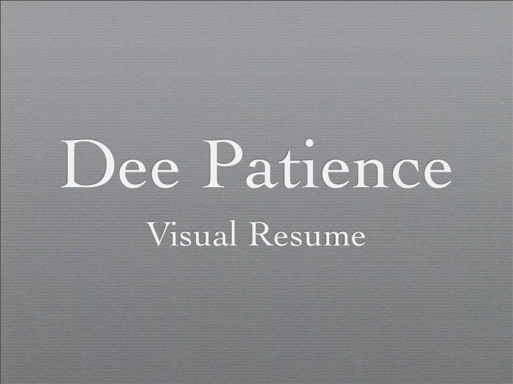 Dee Patience  Visual Resume