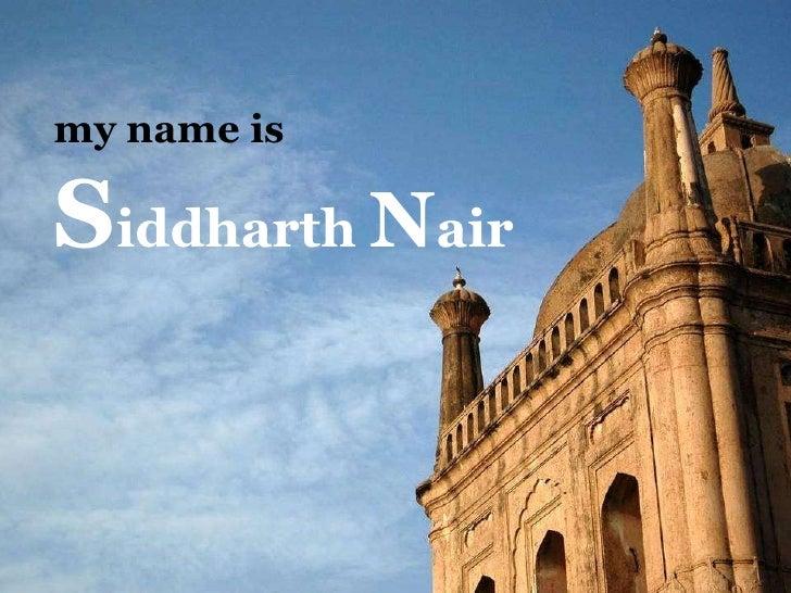 my name is S iddharth  N air