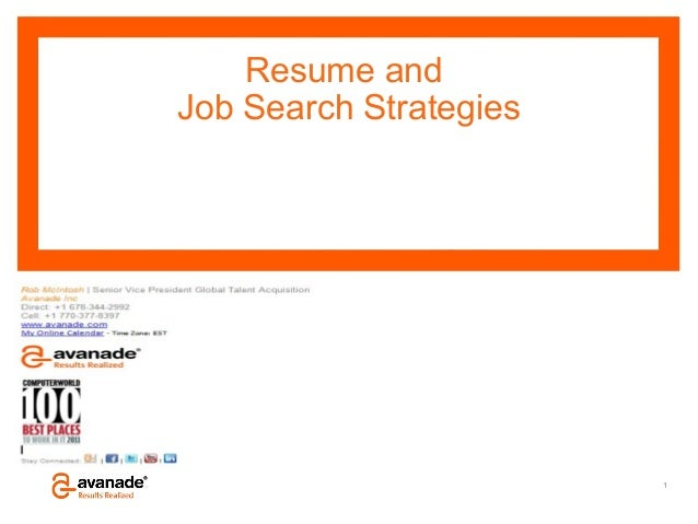 Resume and                             Job Search StrategiesRob McIntoshSenior Vice PresidentGlobal Talen Acquisition and ...