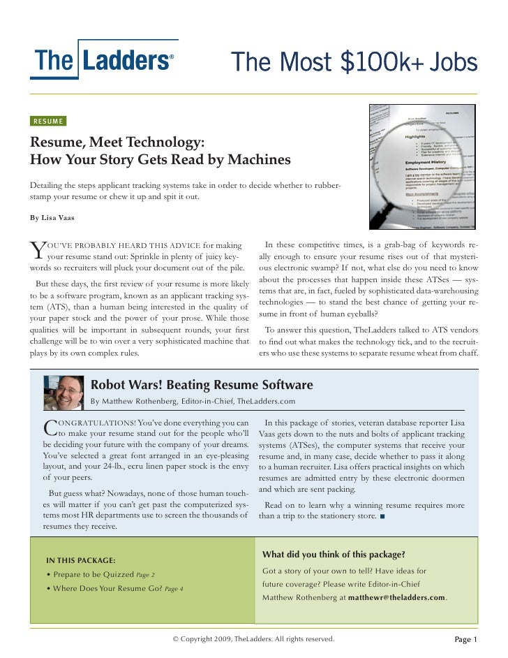 RESUME   Resume, Meet Technology: How Your Story Gets Read by Machines Detailing the steps applicant tracking systems take...