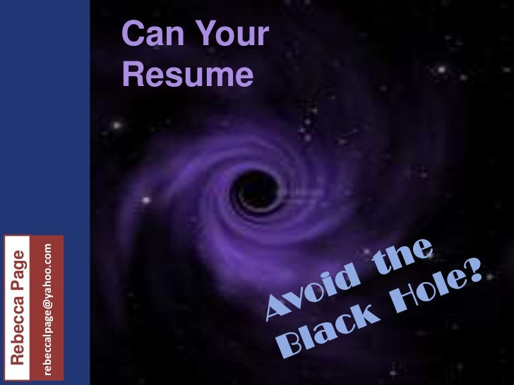 Can Your Resume Avoid Black Hole ?