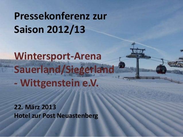 Winter im Sauerland 2012/2013 Wetter und Wintersport Pressekonferenz zur Saison 2012/13 Wintersport-Arena Sauerland/Sieger...