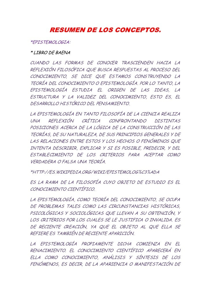 RESUMEN DE LOS CONCEPTOS.*EPISTEMOLOGIA:* LIBRO DE BAENACUANDO LAS FORMAS DE CONOCER TRASCIENDEN HACIA LAREFLEXIÓN FILOSÓF...