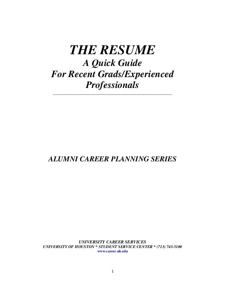 THE RESUME          A Quick Guide   For Recent Grads/Experienced           Professionals    ______________________________...