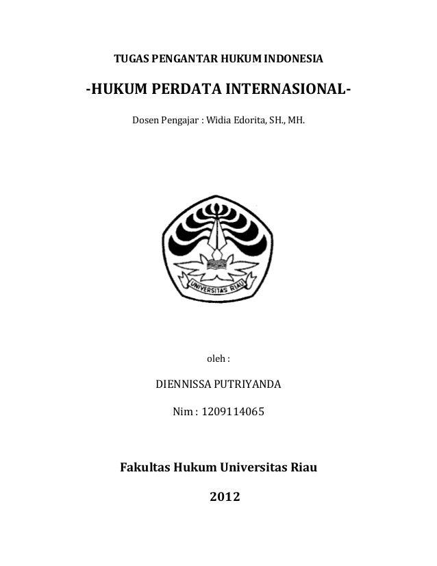 TUGAS PENGANTAR HUKUM INDONESIA-HUKUM PERDATA INTERNASIONAL-     Dosen Pengajar : Widia Edorita, SH., MH.                 ...