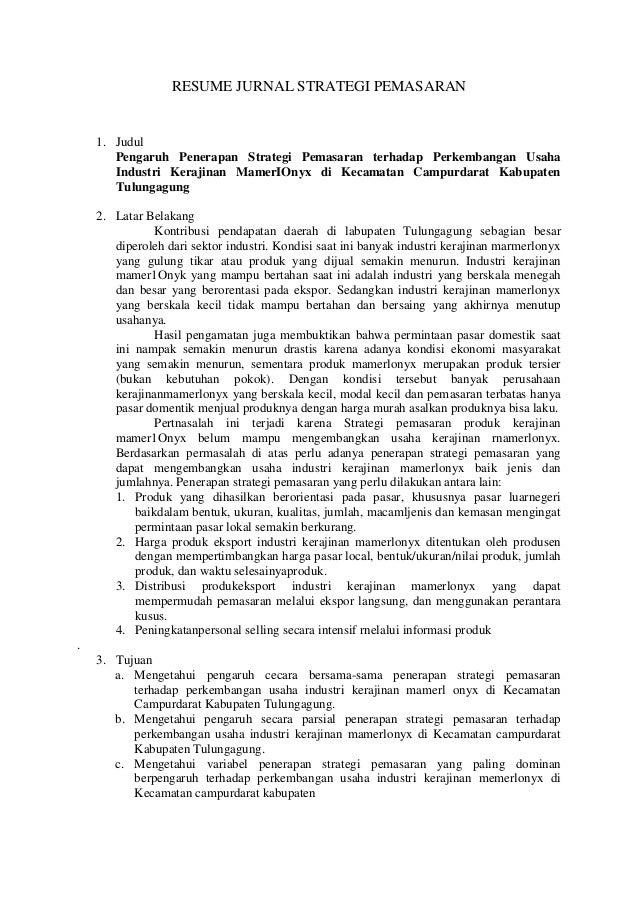 RESUME JURNAL STRATEGI PEMASARAN    1. Judul       Pengaruh Penerapan Strategi Pemasaran terhadap Perkembangan Usaha      ...