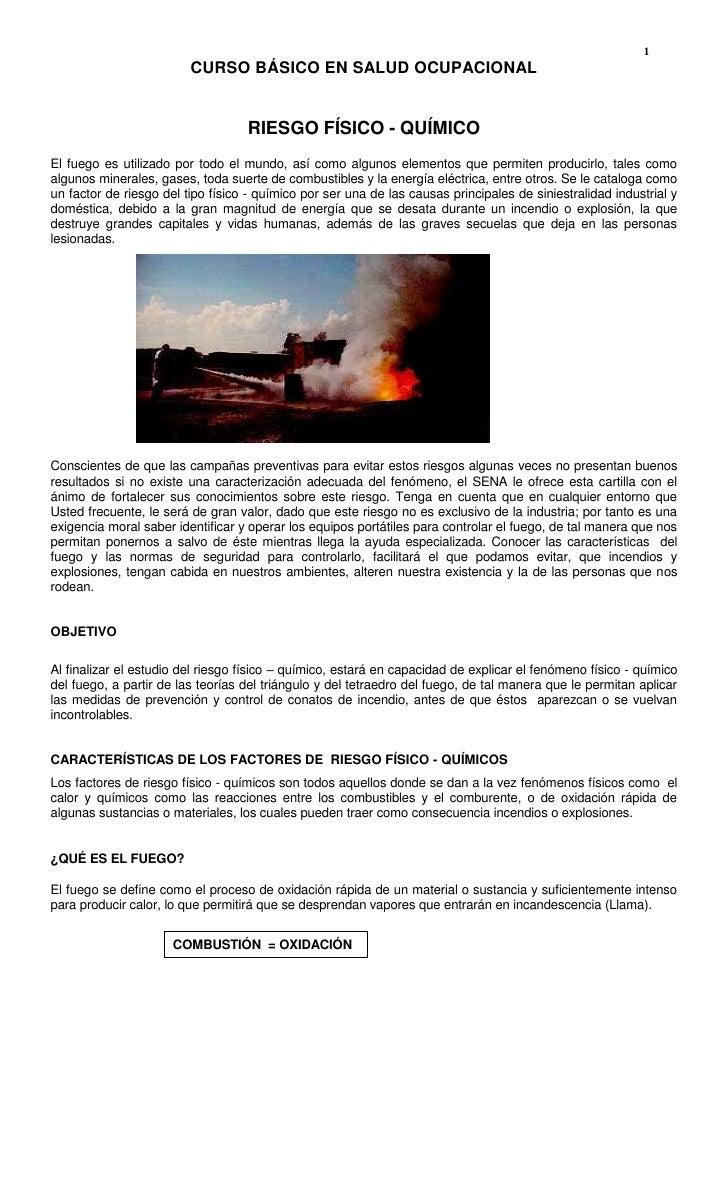 CURSO BÁSICO EN SALUD OCUPACIONAL<br />RIESGO FÍSICO - QUÍMICO<br />El fuego es utilizado por todo el mundo, así como algu...