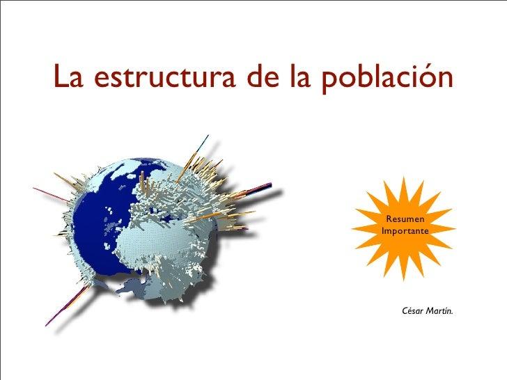 La estructura de la población                           Resumen                        Importante                         ...