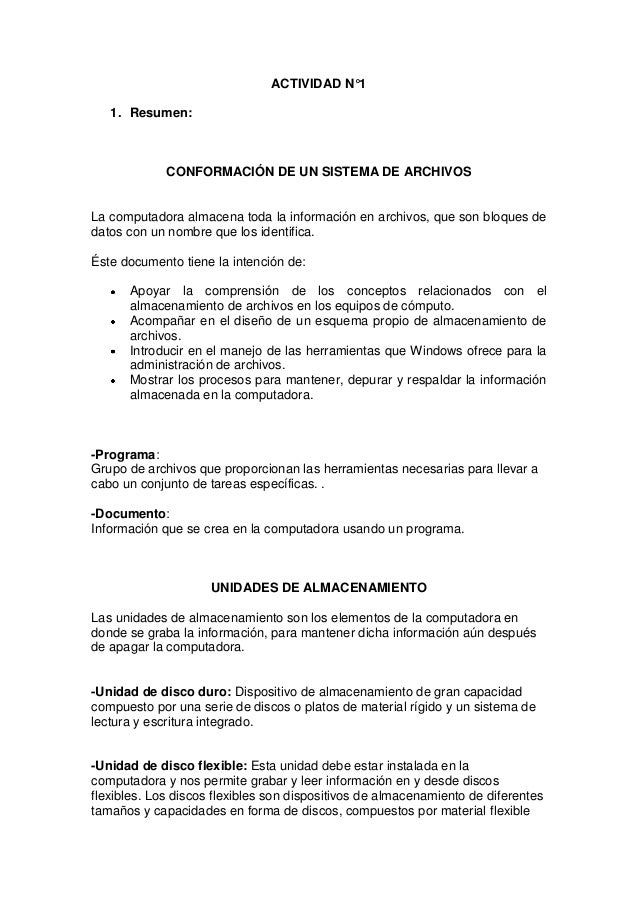 ACTIVIDAD N°1   1. Resumen:             CONFORMACIÓN DE UN SISTEMA DE ARCHIVOSLa computadora almacena toda la información ...