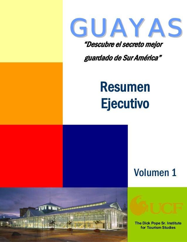 "The Dick Pope Sr. Institutefor Tourism StudiesVolumen 1ResumenEjecutivo""Descubre el secreto mejorguardado de Sur América""G..."