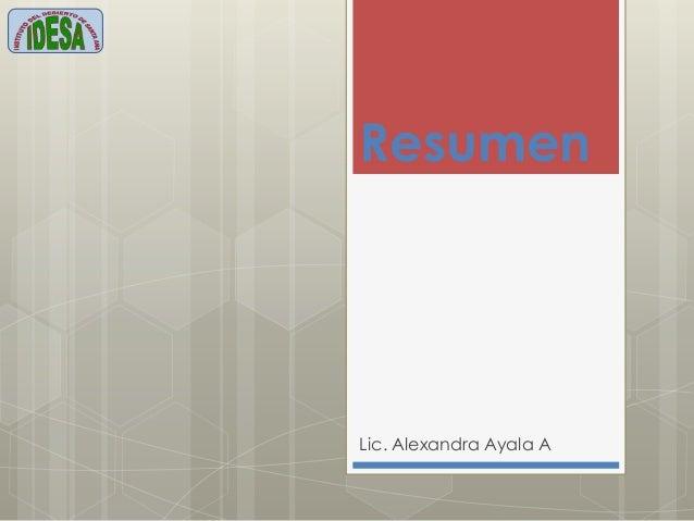 Resumen Lic. Alexandra Ayala A