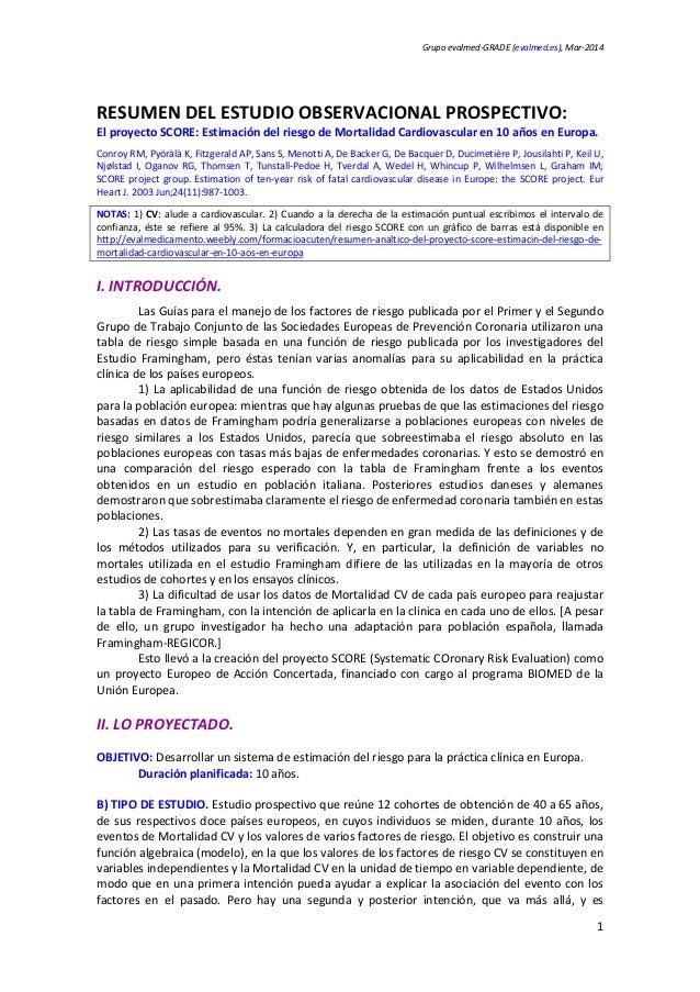 Grupo evalmed-GRADE (evalmed.es), Mar-2014  RESUMEN DEL ESTUDIO OBSERVACIONAL PROSPECTIVO:  El proyecto SCORE: Estimación ...