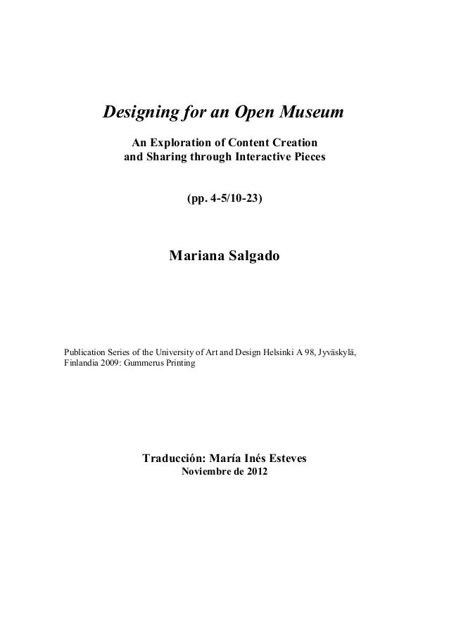 Designing for an Open Museum                 An Exploration of Content Creation                and Sharing through Interac...