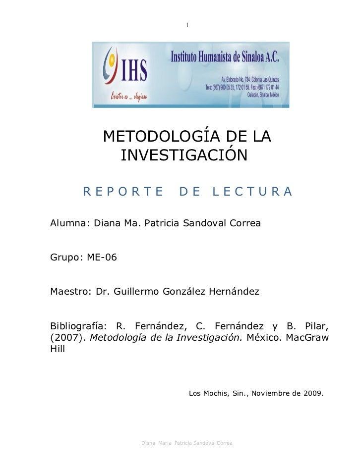 1          METODOLOGÍA DE LA            INVESTIGACIÓN      REPORTE                   DE           LECTURAAlumna: Diana Ma....