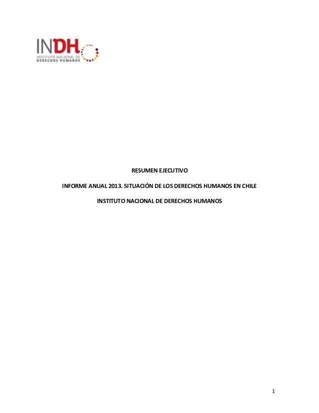 RESUMEN EJECUTIVO INFORME ANUAL 2013. SITUACIÓN DE LOS DERECHOS HUMANOS EN CHILE INSTITUTO NACIONAL DE DERECHOS HUMANOS  1