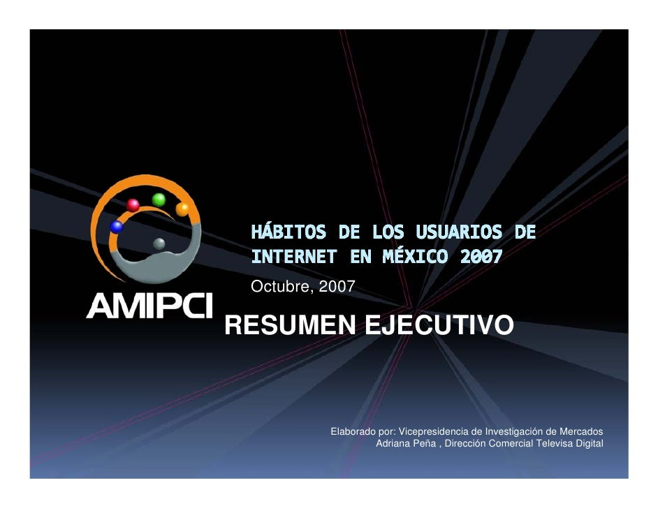 Octubre, 2007  RESUMEN EJECUTIVO             Elaborado por: Vicepresidencia de Investigación de Mercados                  ...