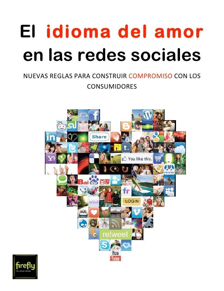 El idioma del amoren las redes socialesNUEVASREGLASPARACONSTRUIRCOMPROMISOCONLOS                 CONSUMIDORES...