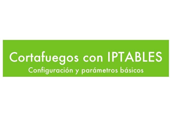 Resumen iptables- 10 comandos mas usados de iptables