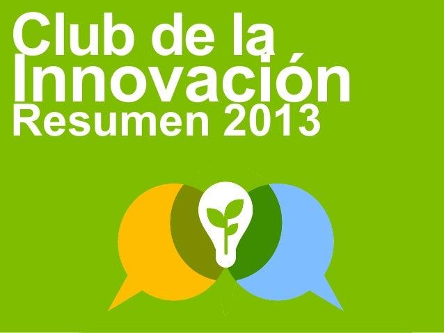 Club de la Innovación Costa Rica: Resumen 2013