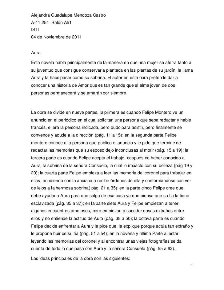 Alejandra Guadalupe Mendoza CastroA-11 254 Salón A51ISTI04 de Noviembre de 2011AuraEsta novela habla principalmente de la ...