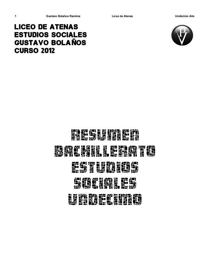 1      Gustavo Bolaños Ramírez   Liceo de Atenas   Undécimo AñoLICEO DE ATENASESTUDIOS SOCIALESGUSTAVO BOLA ÑOSCURSO 2012 ...