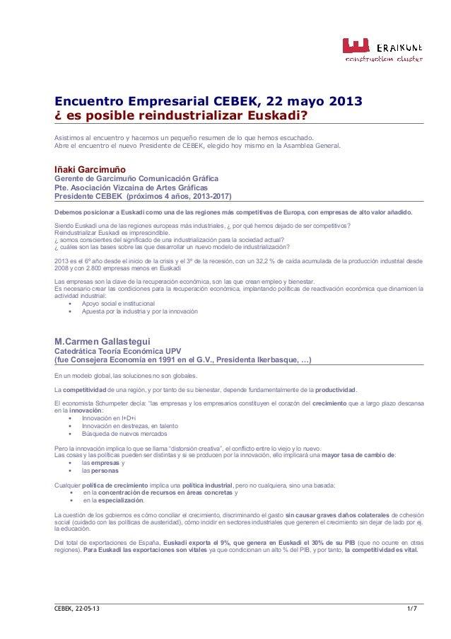 Encuentro Empresarial CEBEK, 22 mayo 2013¿ es posible reindustrializar Euskadi?Asistimos al encuentro y hacemos un pequeño...