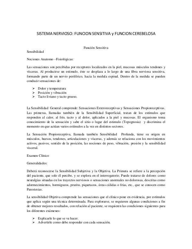 SISTEMA NERVIOSO: FUNCION SENSITIVA y FUNCION CEREBELOSAFunción SensitivaSensibilidadNociones Anatomo –Fisiológicas:Las se...