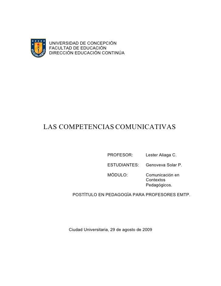 UNIVERSIDAD DE CONCEPCIÓN  FACULTAD DE EDUCACIÓN  DIRECCIÓN EDUCACIÓN CONTINÚA     LAS COMPETENCIAS COMUNICATIVAS         ...