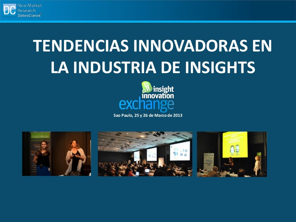 Insight Innovation Exchange Sao Paulo 2013 #IIEX - Tendencias en la industria de Insights