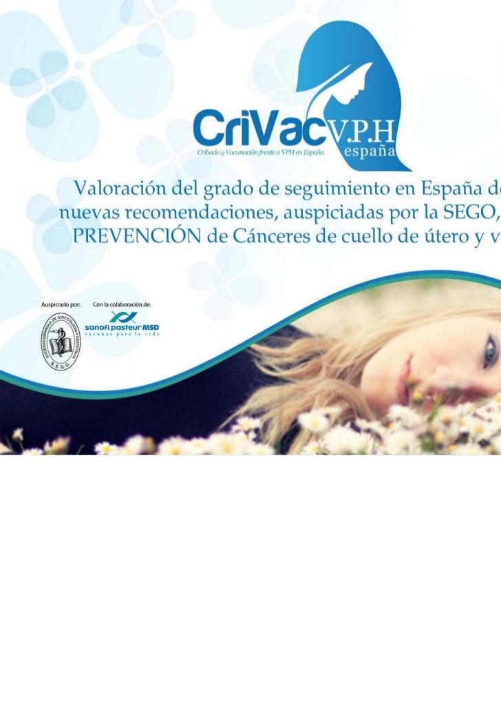 Valoración del grado de seguimiento en España de las nuevas recomendaciones, auspiciadas por la SEGO, sobre PREVENCIÓN de Cánceres de cuello de útero y vulva