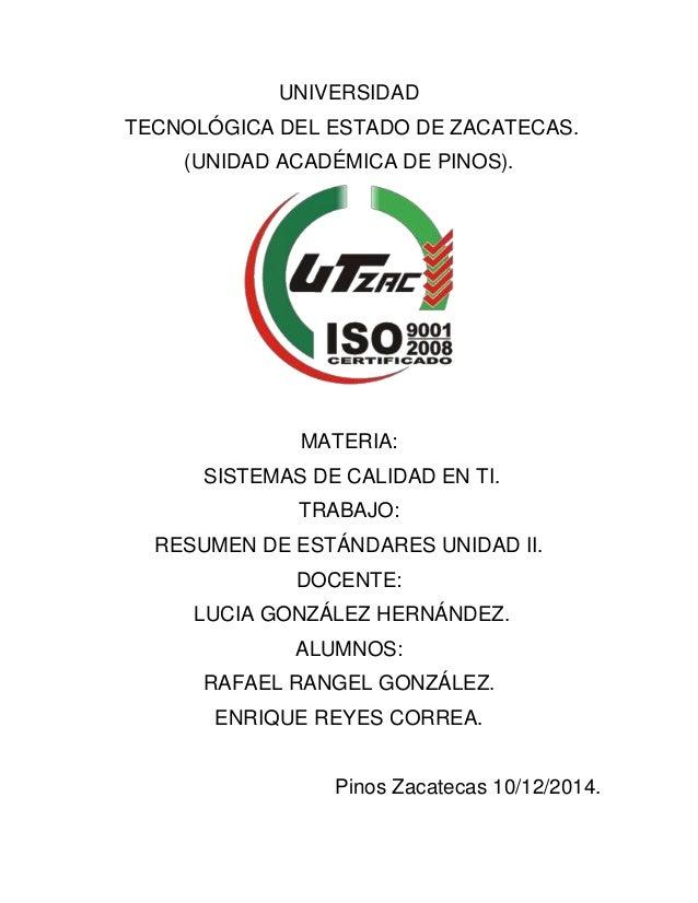 UNIVERSIDAD  TECNOLÓGICA DEL ESTADO DE ZACATECAS.  (UNIDAD ACADÉMICA DE PINOS).  MATERIA:  SISTEMAS DE CALIDAD EN TI.  TRA...