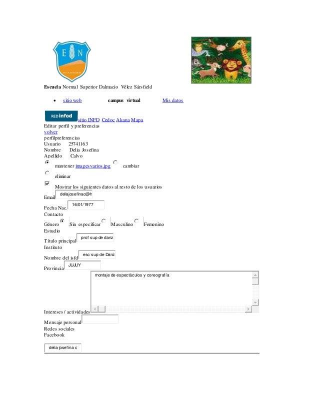 Escuela Normal Superior Dalmacio Vélez Sársfield   sitio web campus virtual Mis datos  sitio INFD Cedoc Akana Mapa  Edita...