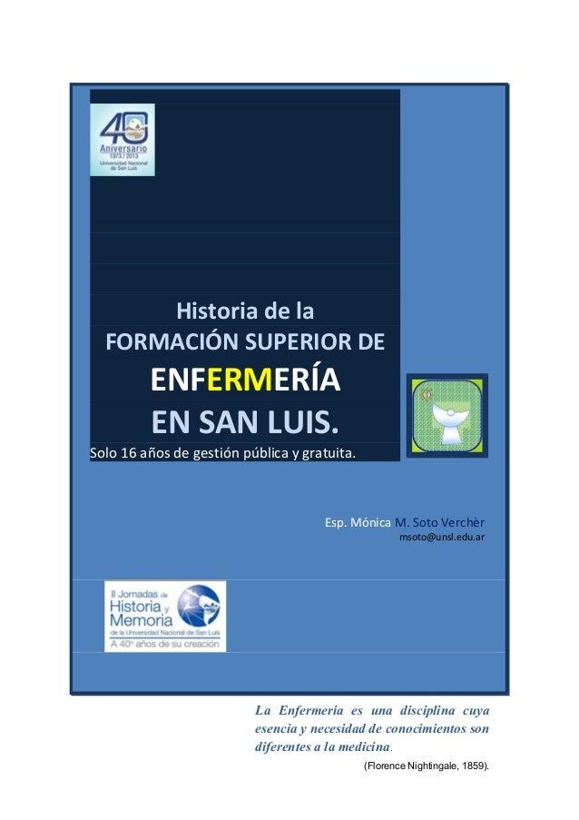 Historia de la FORMACIÓN SUPERIOR DE ENFERMERÍA EN SAN LUIS. Solo 16 años de gestión pública y gratuita. 26 Y 27 de abril ...