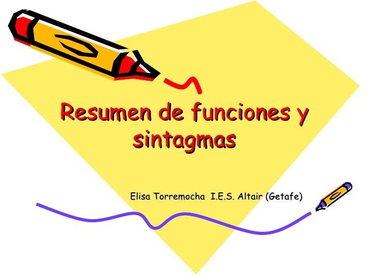 Resumen de funciones y sintagmas Elisa Torremocha  I.E.S. Altair (Getafe)