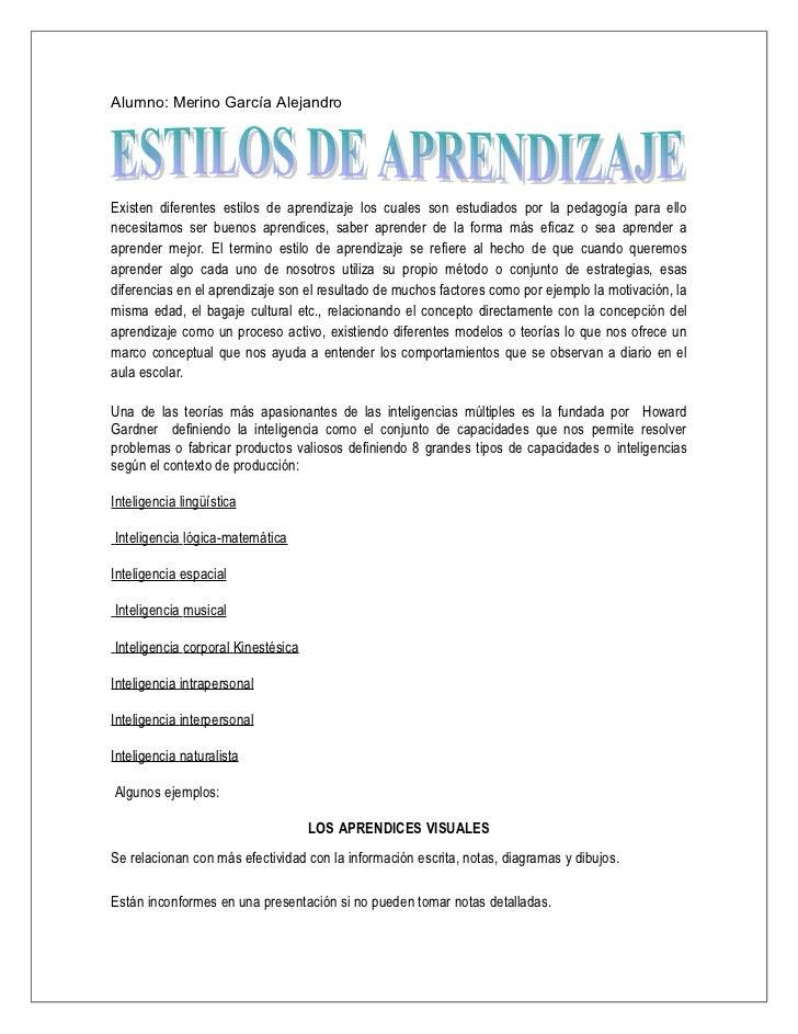 Alumno: Merino García AlejandroExisten diferentes estilos de aprendizaje los cuales son estudiados por la pedagogía para e...