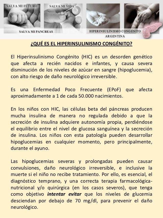 ¿QUÉ ES EL HIPERINSULINISMO CONGÉNITO?El Hiperinsulinismo Congénito (HIC) es un desorden genéticoque afecta a recién nacid...